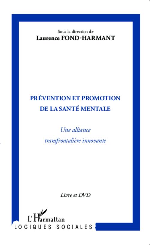 La prévention et promotion de la santé mentale ; une alliance transfontalière innovante