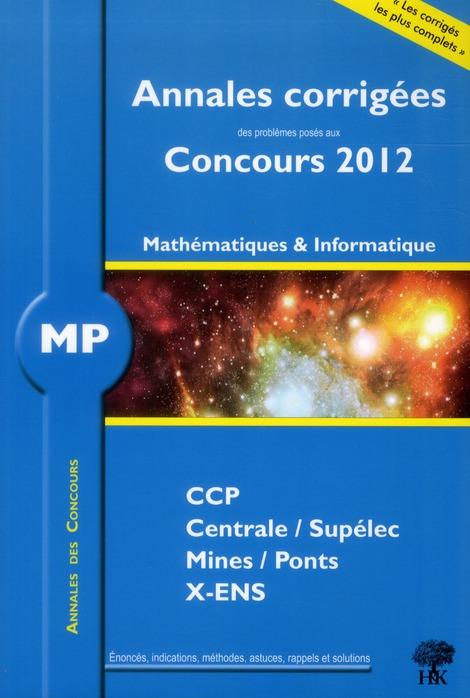 Mathematiques-Informatique ; Mp ; Annales Corrigees (Edition 2012)