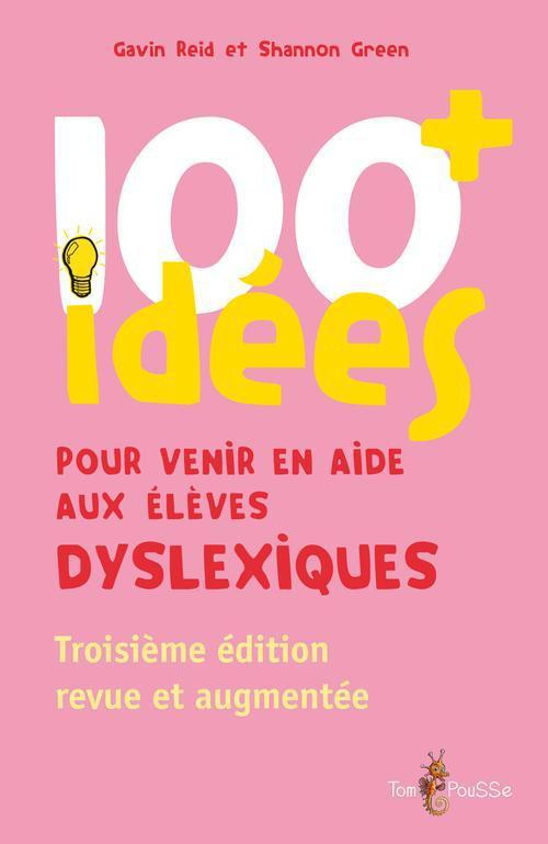 100 idées ; pour venir en aide aux élèves dyslexiques