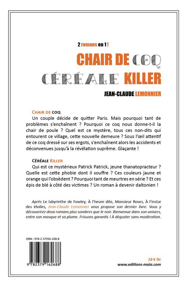 Chair de coq ; céréale killer
