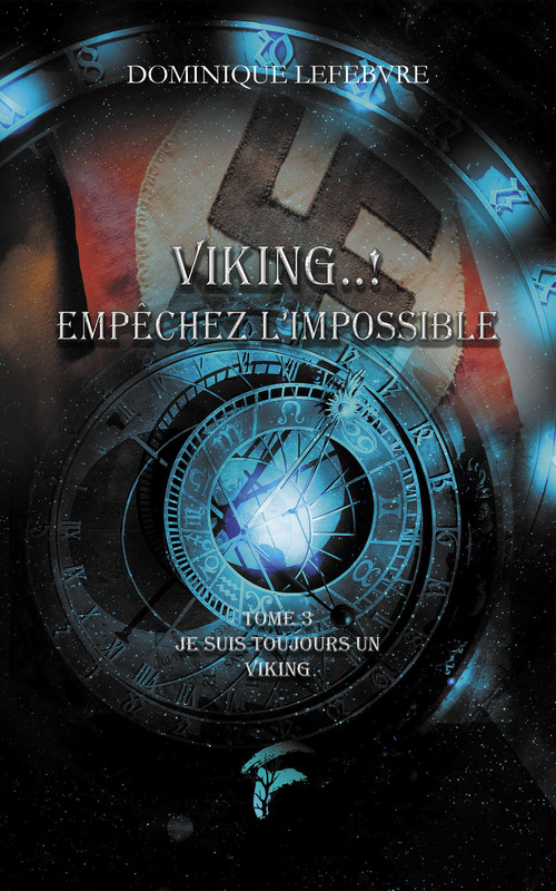 Viking...! empêchez l'impossible t.3 ; je suis toujours un viking