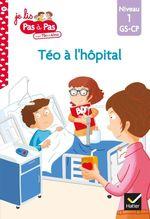 Vente Livre Numérique : Téo et Nina GS-CP Niveau 1 - Téo à l'hôpital  - Marie-Hélène Van Tilbeurgh - Isabelle Chavigny