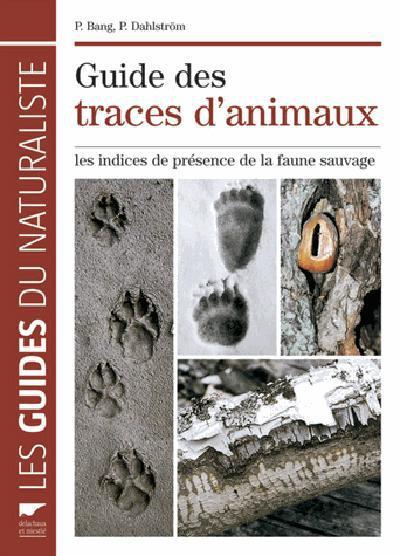 Guides des traces d'animaux ; les indices de présence de la faune sauvage