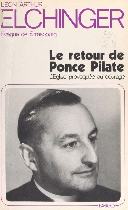 Le retour de Ponce Pilate  - Leon-Arthur Elchinger