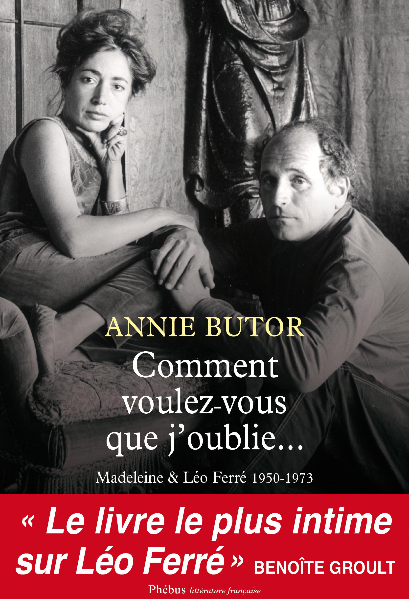 Comment voulez-vous que j'oublie... Madeleine et Léo Ferré, 1950-1973