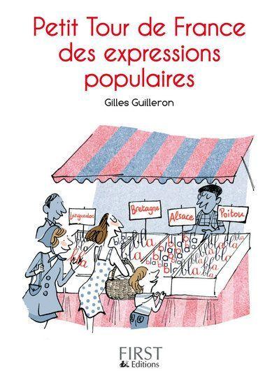 Le Petit Livre; Petit Tour De France Des Expressions Populaires
