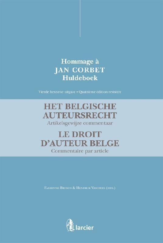 Het belgisch auteursrecht. artikelsgewijze commentaar ; le droit d'auteur belge, commentaire par l'art ; vierde herziene uitgave (4e édition)