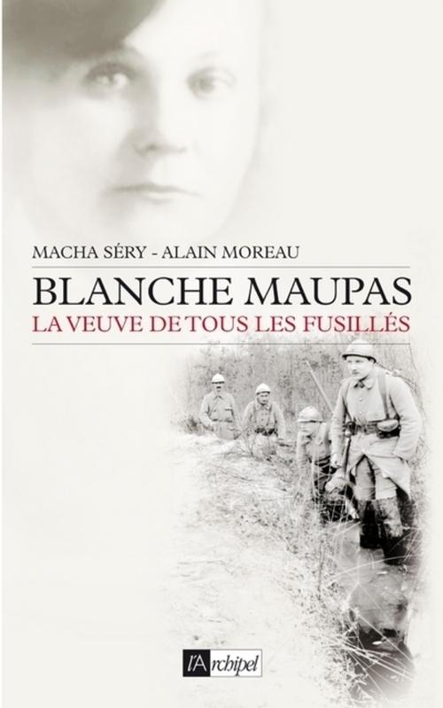 Blanche Maupas ; la veuve de tous les fusillés