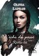 L'echo du passe 1 - revele-toi  - Olivia Lapilus