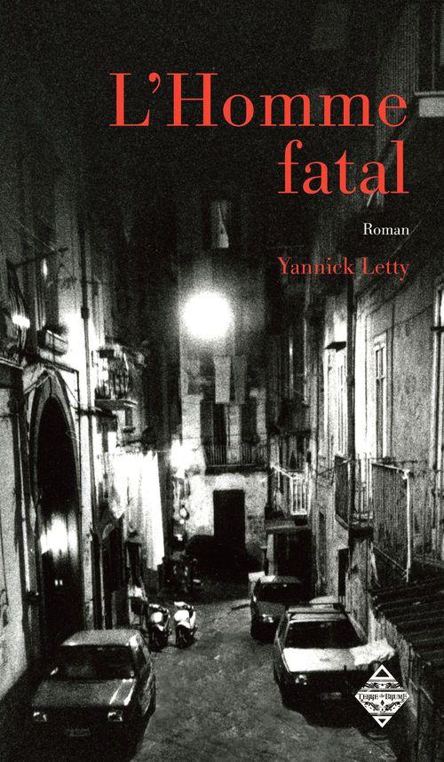 L'Homme fatal  - Yannick Letty