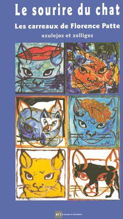 Le Sourire Du Chat ; Les Carreaux De Florence Patte ; Azulejos Et Zelliges