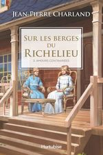 Vente Livre Numérique : Sur les berges du Richelieu T3 - Amour contrariées  - Jean-Pierre Charland