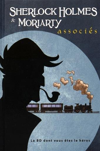 Sherlock Holmes T.3 ; Sherlock Holmes et Moriarty, associés