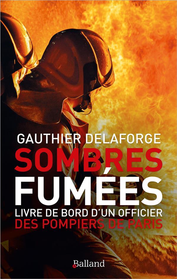 Sombres fumées ; livre de bord  d'un officier des pompiers de Paris