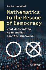 Mathematics to the Rescue of Democracy  - Paolo Serafini