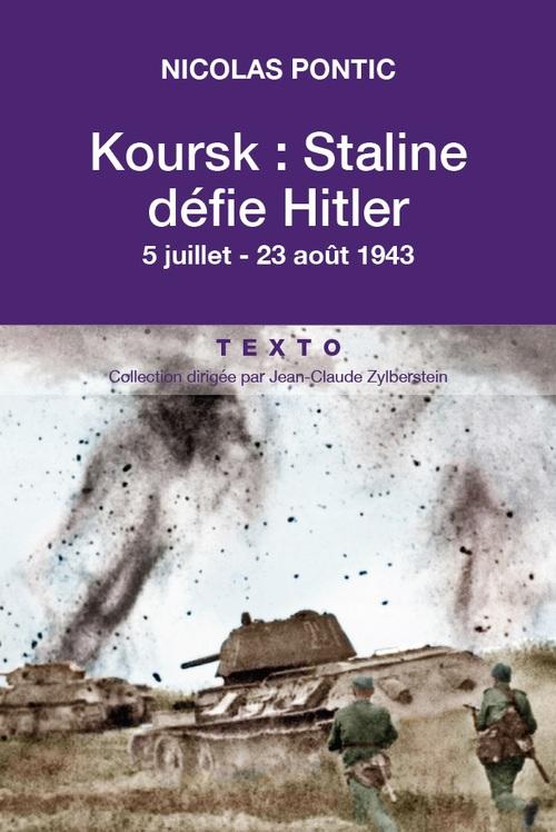Koursk ; Staline défie Hitler ; 5 juillet-23 août 1943