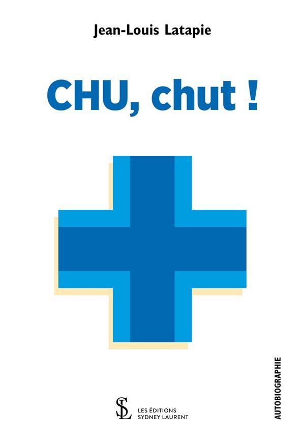 CHU, chut !