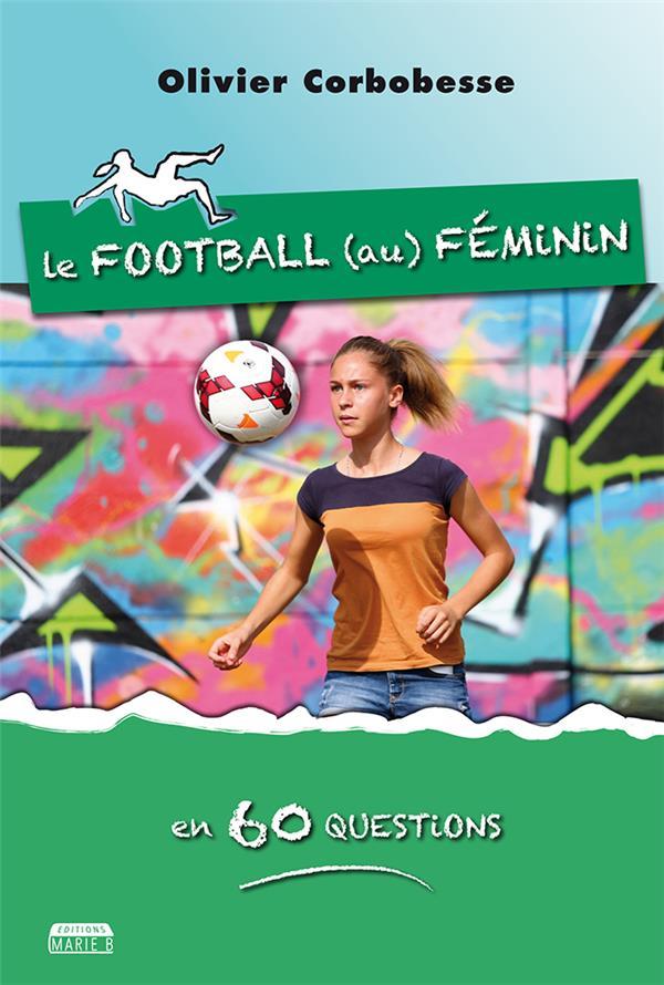 Le foot (au) féminin en 60 questions