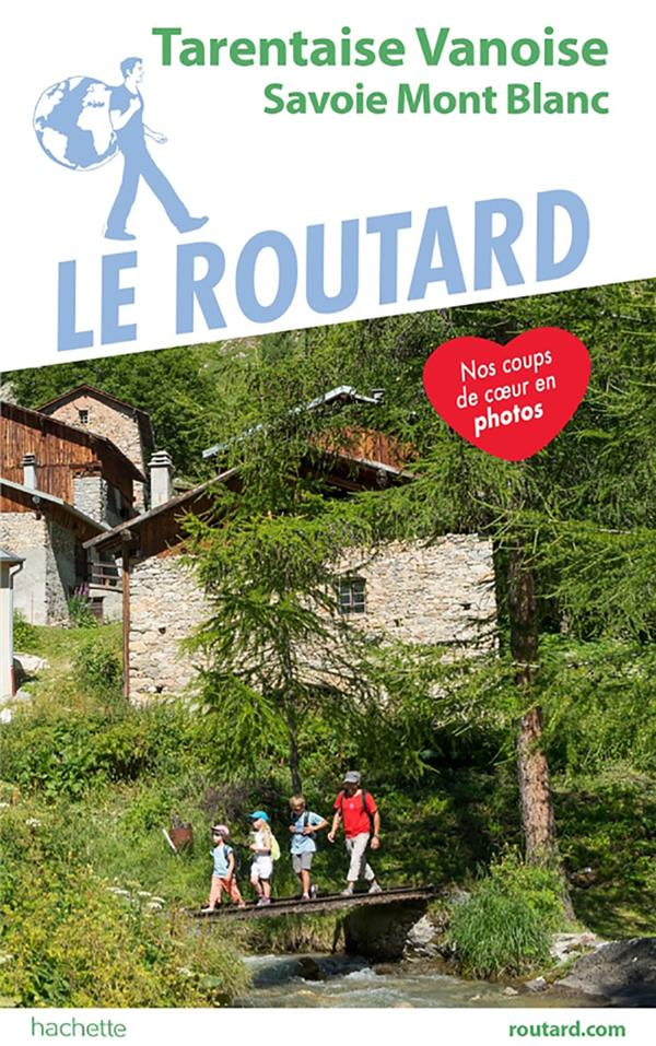 Guide du Routard ; Tarentaise Vanoise ; Savois Mont Blanc