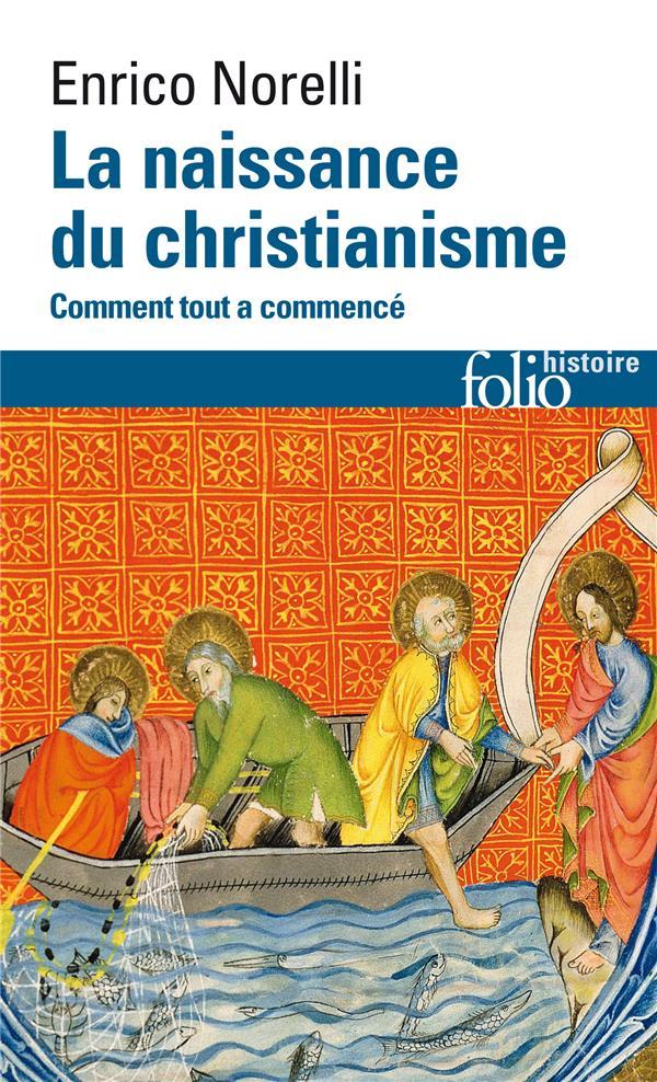 La naissance du christianisme ; comment tout a commencé