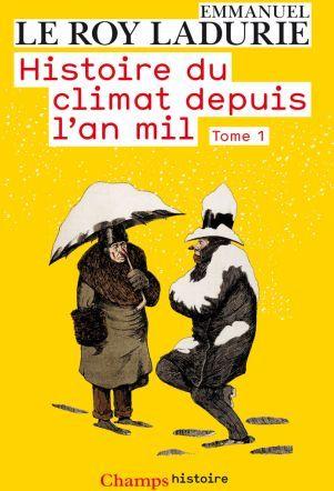 Histoire du climat depuis l'an mil t.1