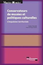 Vente Livre Numérique : Conservateurs de musées et politiques culturelles  - Philippe Poirrier - Ministère de la Culture et de la Communication - Frédéric Poulard
