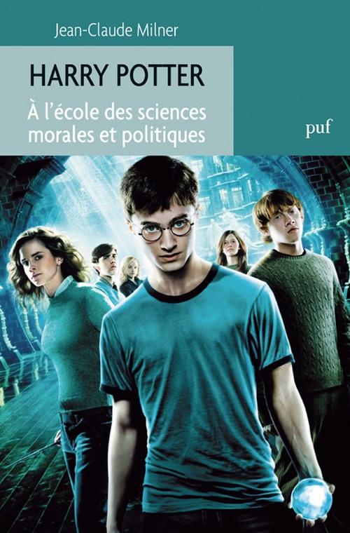 Harry Potter ; à l'école des sciences morables et politiques