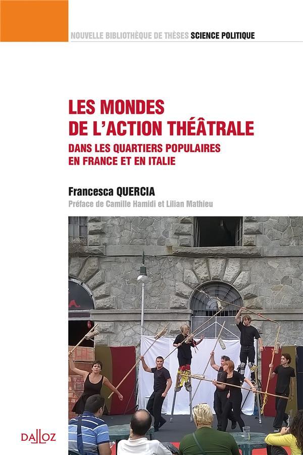 Les mondes de l'action théâtrale ; dans les quartiers populaires en France et Italie