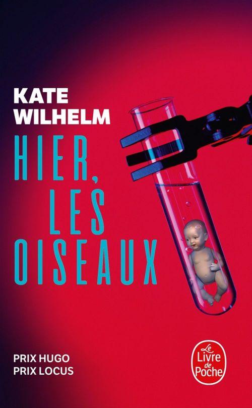 Hier, les oiseaux  - Kate Wilhelm