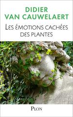 Vente Livre Numérique : Les émotions cachées des plantes  - Didier van Cauwelaert
