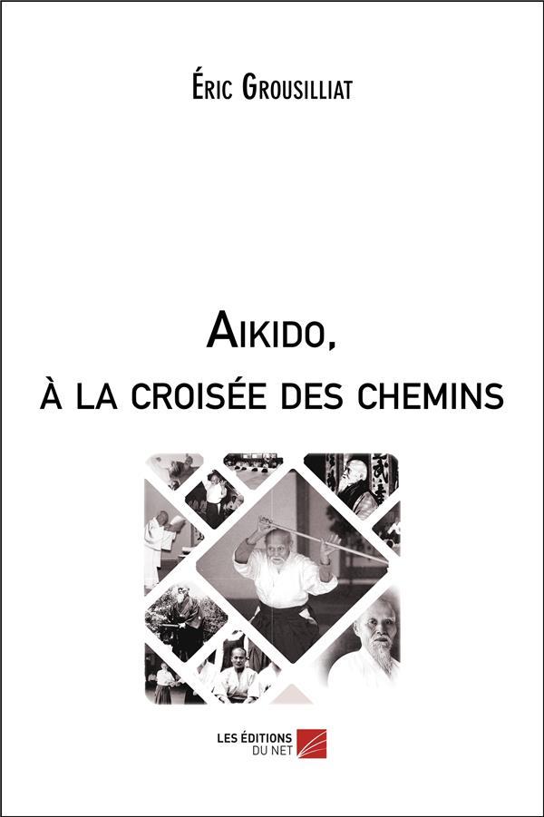 Aïkido, à la croisée des chemins