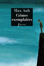 Crimes exemplaires  - Max Aub