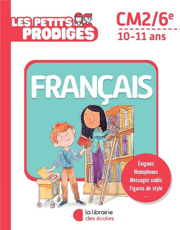 Les petits prodiges ; français ; CM2/6e