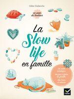 Vente EBooks : La slow life en famille  - Gilles Diederichs