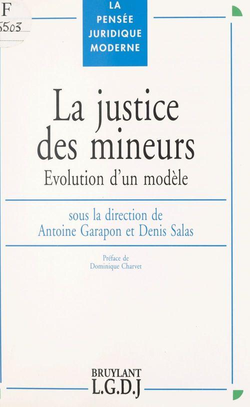 Vente Livre Numérique : La justice des mineurs : évolution d'un modèle  - Antoine GARAPON
