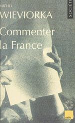 Vente Livre Numérique : Commenter la France  - Michel WIEVIORKA - Wieviorka Marie