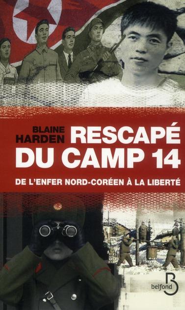 Rescapé du camp 14 ; de l'enfer nord-coréen à la liberté