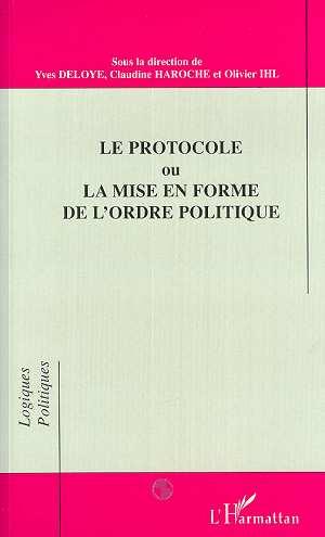 Le protocole ou la mise en forme de l'ordre polique