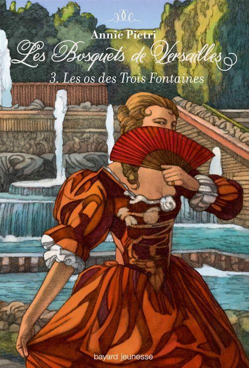 Les bosquets de Versailles T.3 ; les os des trois fontaines