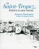 De Saint-Tropez, lettres à une amie  - Simone DUCKSTEIN