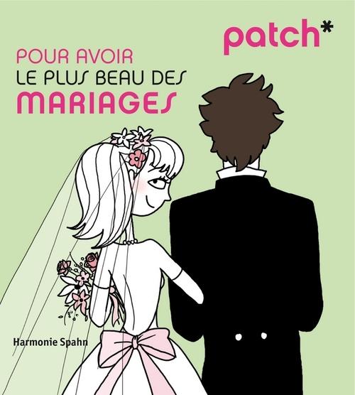 PATCH ; pour avoir le plus beau des mariages