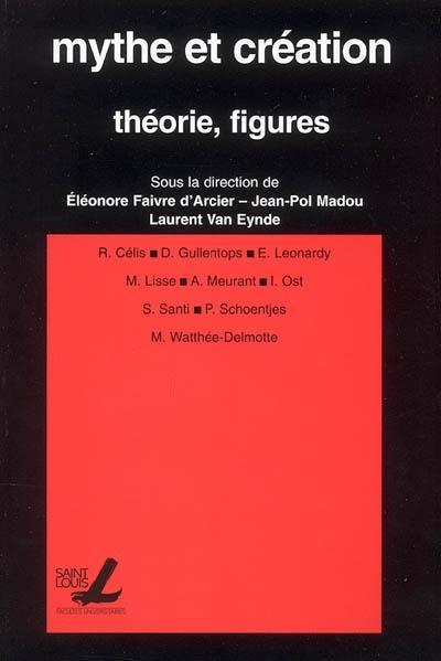 Mythe et creation : theorie, figures