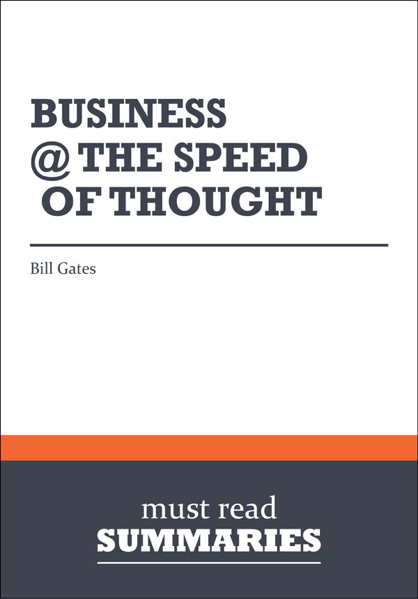 Summary: Business The Speed Of Thought - Bill Gates