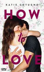 How to Love - tome 1  - Katie Cotugno