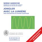 Vente AudioBook : Jongler avec la lumière  - Serge Haroche