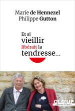 Vente Livre Numérique : Et si vieillir libérait la tendresse...  - Marie de HENNEZEL - Philippe Gutton