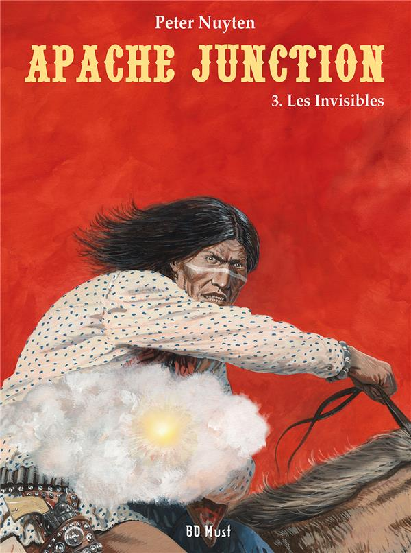 Apache Junction t.3 ; les invisibles