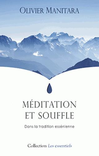 Méditation et souffle dans la tradition essénienne