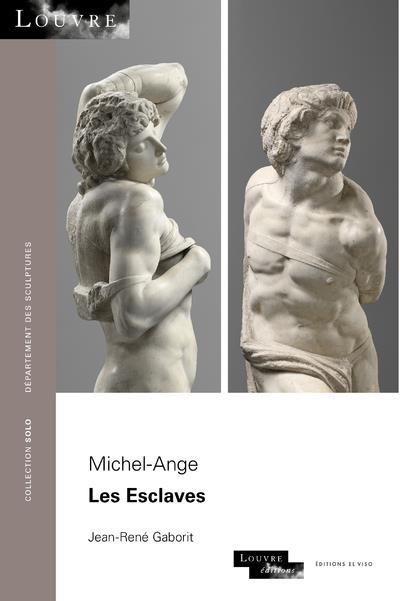 Michel-Ange ; les esclaves