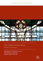 The Catholic Church in Taiwan  - Beatrice K.F. Leung - Francis K.H. So - Ellen Mary Mylod